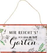 Gartenschild Mir reicht's! ... I love my Garden